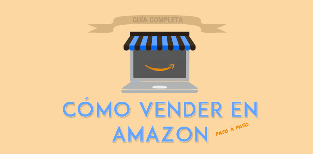 C mo vender en amazon gu a completa b30 for Como anotarse en procrear 2016