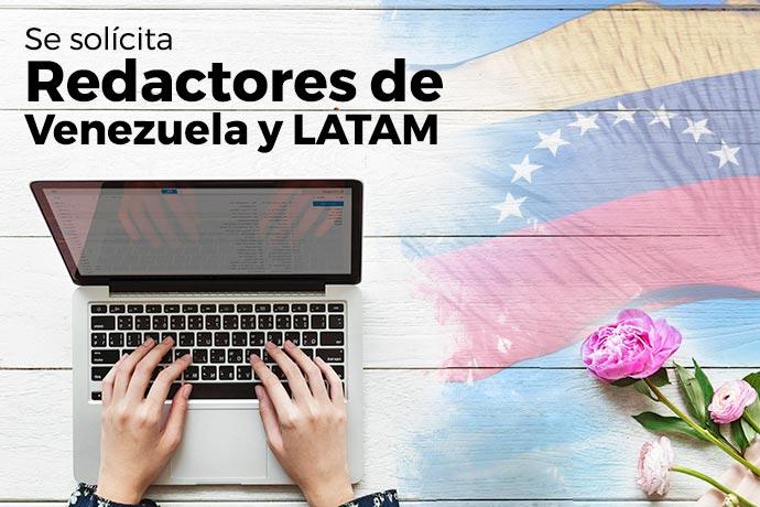 61ff5317c Oferta de trabajo: Busco redactores de Venezuela y LATAM | B30